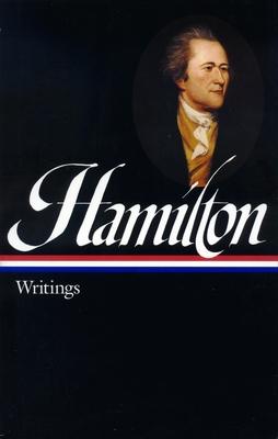Hamilton: Writings - Hamilton, Alexander