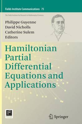 Hamiltonian Partial Differential Equations and Applications - Guyenne, Philippe (Editor), and Nicholls, David (Editor), and Sulem, Catherine (Editor)