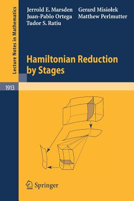 Hamiltonian Reduction by Stages - Marsden, Jerrold E