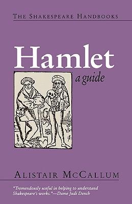 Hamlet: A Guide - McCallum, Alistair