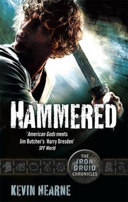 Hammered: The Iron Druid Chronicles - Hearne, Kevin