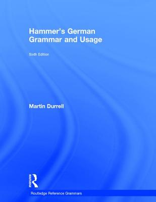 Hammer's German Grammar and Usage - Durrell, Martin