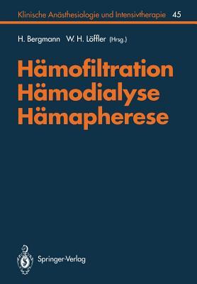 Hamofiltration, Hamodialyse, Hamapherese - Bergmann, H (Editor), and Ahnefeld, F W, and Loffler, W H (Editor)