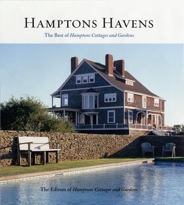 Hamptons Havens: The Best of Hamptons Cottages and Gardens - Hamptons Cottages & Gardens (Editor)