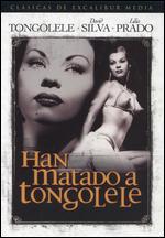 Han Matado a Tongolele - Roberto Gavaldon