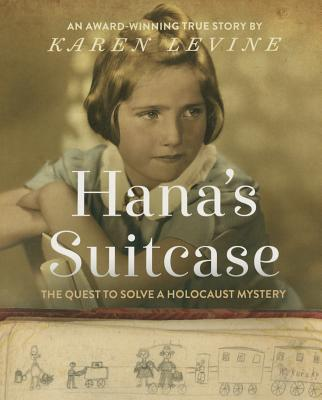 Hana's Suitcase: The Quest to Solve a Holocaust Mystery - Levine, Karen