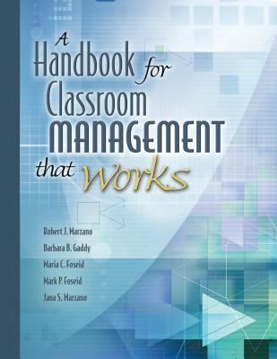 Handbook for Classroom Management That Works - Marzano, Robert J, Dr., and Gaddy, Barbara B