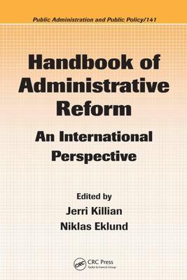 Handbook of Administrative Reform: An International Perspective - Killian, Jerri (Editor), and Eklund, Niklas (Editor)
