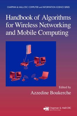 Handbook of Algorithms for Wireless Networking and Mobile Computing - Boukerche, Azzedine (Editor)