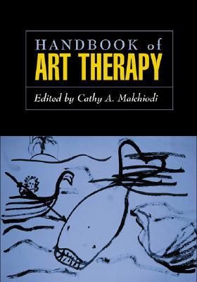Handbook of Art Therapy - Malchiodi, Cathy A, PhD, Lpcc (Editor)