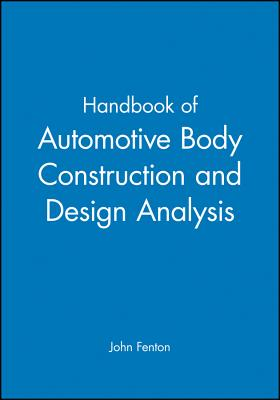 Handbook of Automotive Body Construction and Design Analysis - Fenton, John