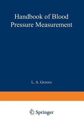 Handbook of Blood Pressure Measurement - Geddes, L A