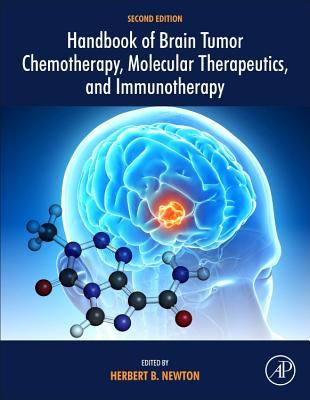 Handbook of Brain Tumor Chemotherapy, Molecular Therapeutics, and Immunotherapy - Newton, Herbert B, MD, Faan (Editor)