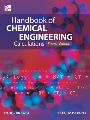 Handbook of Chemical Engineering Calculations - Hicks, Tyler G, and Chopey, Nicholas P