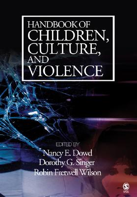 Handbook of Children, Culture, and Violence - Dowd, Nancy E