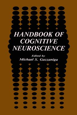 Handbook of Cognitive Neuroscience - Gazzaniga, Michael S (Editor)