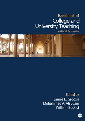 Handbook of College and University Teaching: A Global Perspective - Groccia, James E (Editor), and Alsudairi, Mohammed A T (Editor), and Buskist, William F, Dr. (Editor)