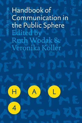 Handbook of Communication in the Public Sphere - Wodak, Ruth (Editor), and Koller, Veronika (Editor)