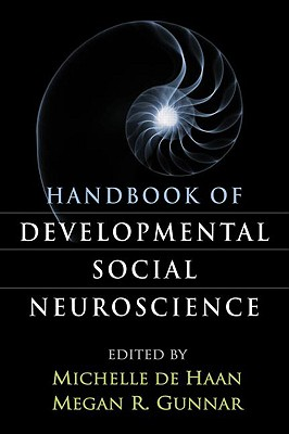 Handbook of Developmental Social Neuroscience - de Haan, Michelle (Editor)