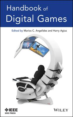 Handbook of Digital Games - Angelides, Marios C (Editor), and Agius, Harry (Editor)