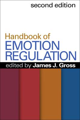 Handbook of Emotion Regulation - Gross, James J, PhD (Editor)