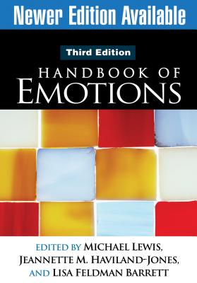 Handbook of Emotions - Lewis, Michael (Editor), and Haviland-Jones, Jeannette M, PhD (Editor), and Barrett, Lisa Feldman, Prof., PH.D (Editor)