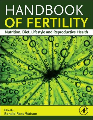 Handbook of Fertility: Nutrition, Diet, Lifestyle and Reproductive Health - Watson, Ronald Ross (Editor)