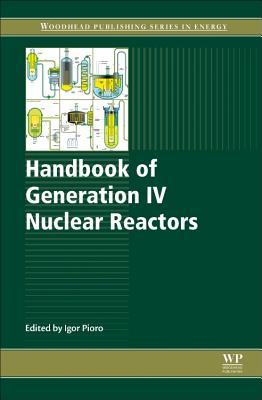 Handbook of Generation IV Nuclear Reactors - Pioro, Igor (Editor)