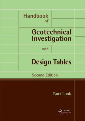Handbook of Geotechnical Investigation and Design Tables - Look, Burt G.