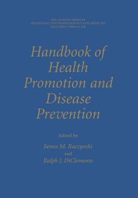 Handbook of Health Promotion and Disease Prevention - Raczynski, James M (Editor), and Diclemente, Ralph J, PhD (Editor)