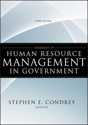 Handbook of Human Resource Management in Government - Condrey, Stephen E (Editor)