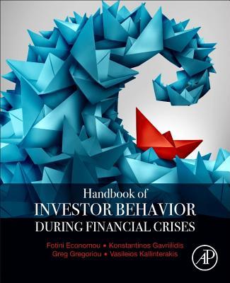 Handbook of Investors' Behavior During Financial Crises - Economou, Fotini (Editor)