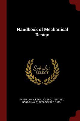 Handbook of Mechanical Design - Sasso, John