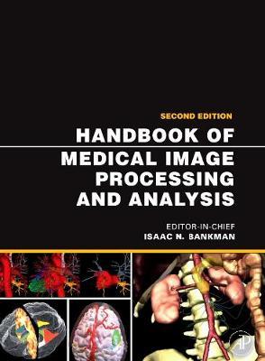 Handbook of Medical Image Processing and Analysis - Bankman, Isaac (Editor)