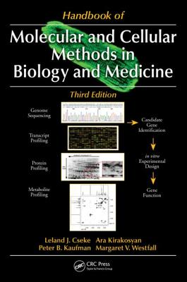 Handbook of Molecular and Cellular Methods in Biology and Medicine - Cseke, Leland J (Editor), and Kirakosyan, Ara (Editor), and Kaufman, Peter B (Editor)