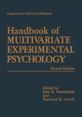 Handbook of Multivariate Experimental Psychology - Nesselroade, John R. (Editor), and Cattell, Raymond B. (Editor)