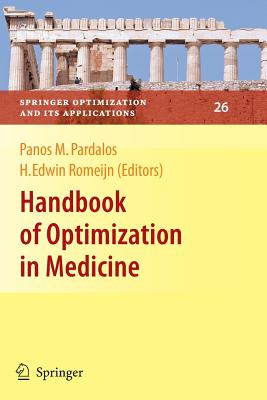 Handbook of Optimization in Medicine - Pardalos, Panos M. (Editor), and Romeijn, H. Edwin (Editor)
