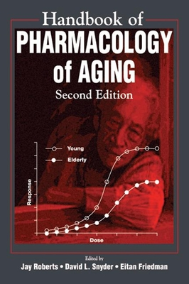 Handbook of Pharmacology on Aging - Roberts, Jay, and Snyder, David L, and Friedman, Eitan