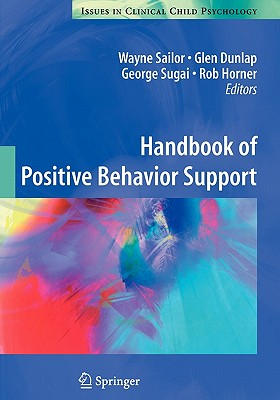 Handbook of Positive Behavior Support - Sailor, Wayne (Editor), and Dunlap, Glen (Editor), and Sugai, George (Editor)