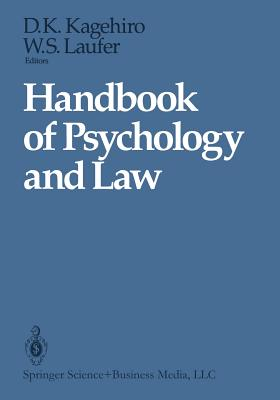 Handbook of Psychology and Law - Kagehiro, Dorothy K (Editor), and Diamond, Shari S (Foreword by), and Laufer, William S (Editor)