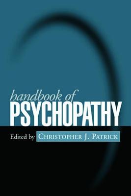 Handbook of Psychopathy - Patrick, Christopher J, PhD (Editor)