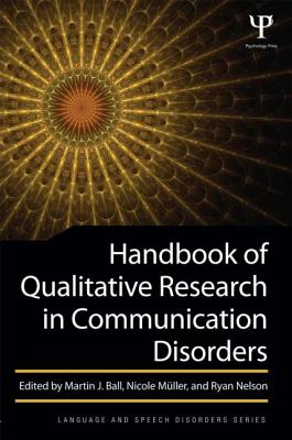 Handbook of Qualitative Research in Communication Disorders - Ball, Martin J (Editor)