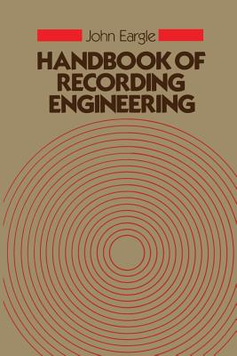 Handbook of Recording Engineering - Eargle, John M
