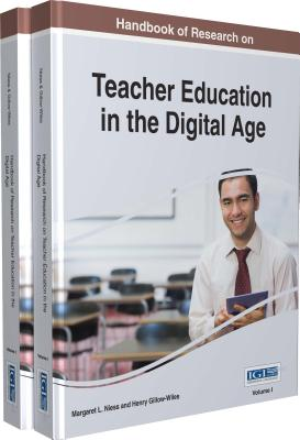 Handbook of Research on Teacher Education in the Digital Age - Niess, Margaret L. (Editor), and Gillow-Wiles, Henry (Editor)