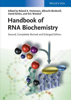 Handbook of RNA Biochemistry - Hartmann, Roland K. (Editor), and Bindereif, Albrecht (Editor), and Schon, Astrid (Editor)
