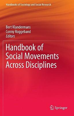 Handbook of Social Movements Across Disciplines - Klandermans, Bert (Editor), and Roggeband, Conny (Editor)
