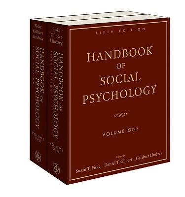 Handbook of Social Psychology, 2 Volume Set - Fiske, Susan T (Editor), and Gilbert, Daniel T (Editor), and Lindzey, Gardner (Editor)