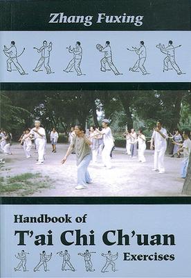 Handbook of T'Ai Chi Ch'uan Exercises - Fuxing, Zhang