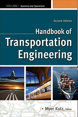 Handbook of Transportation Engineering Volume I & Volume II, Second Edition - Kutz, Myer
