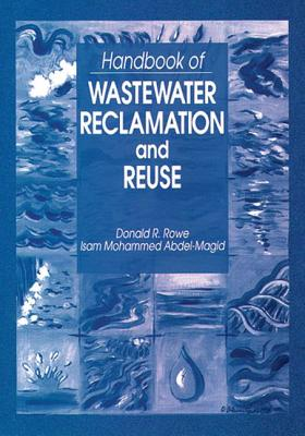 Handbook of Wastewater Reclamation and Reuse - Rowe, Donald R